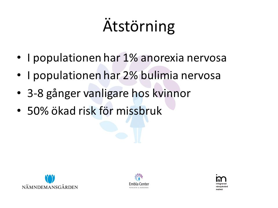 Ätstörning I populationen har 1% anorexia nervosa
