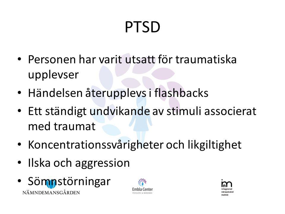 PTSD Personen har varit utsatt för traumatiska upplevser