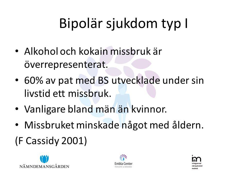 Bipolär sjukdom typ I Alkohol och kokain missbruk är överrepresenterat. 60% av pat med BS utvecklade under sin livstid ett missbruk.