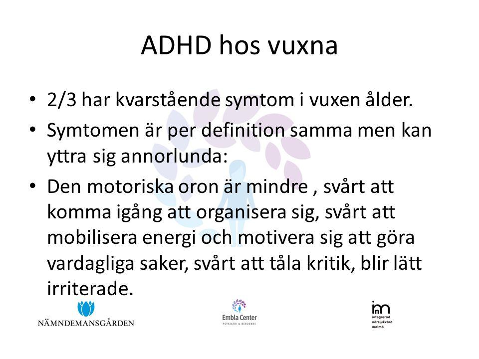 ADHD hos vuxna 2/3 har kvarstående symtom i vuxen ålder.
