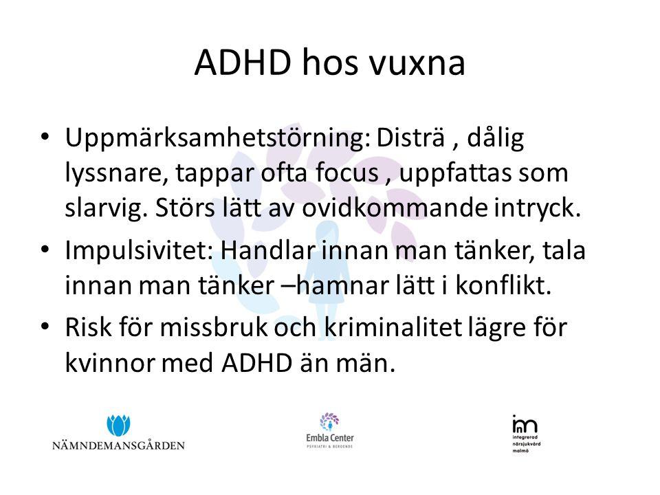 ADHD hos vuxna Uppmärksamhetstörning: Disträ , dålig lyssnare, tappar ofta focus , uppfattas som slarvig. Störs lätt av ovidkommande intryck.