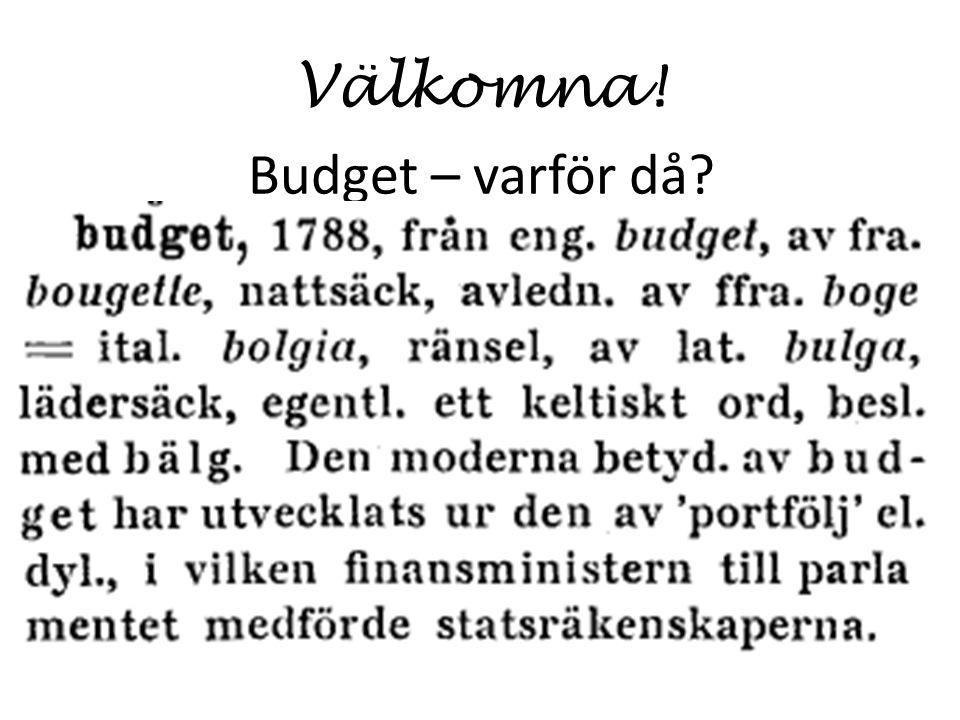 Välkomna! Budget – varför då Vad menas med ordet budget
