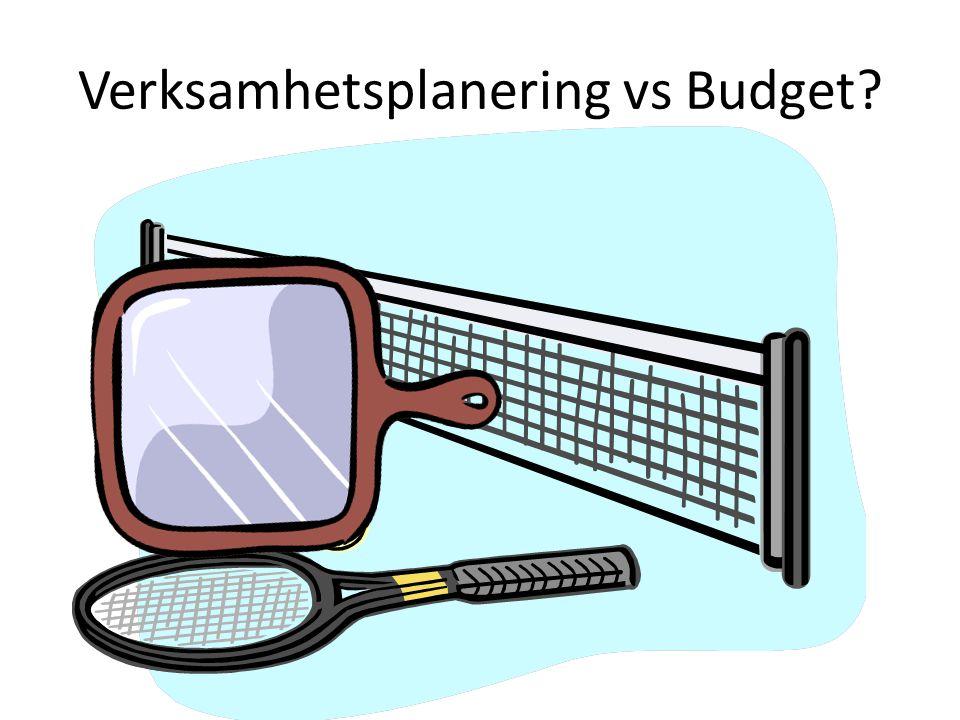 Verksamhetsplanering vs Budget