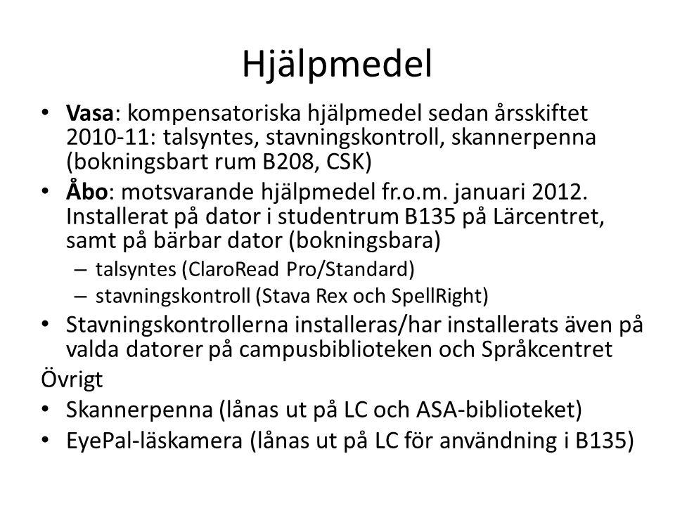 Hjälpmedel Vasa: kompensatoriska hjälpmedel sedan årsskiftet 2010-11: talsyntes, stavningskontroll, skannerpenna (bokningsbart rum B208, CSK)