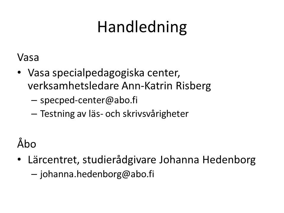 Handledning Vasa. Vasa specialpedagogiska center, verksamhetsledare Ann-Katrin Risberg. specped-center@abo.fi.