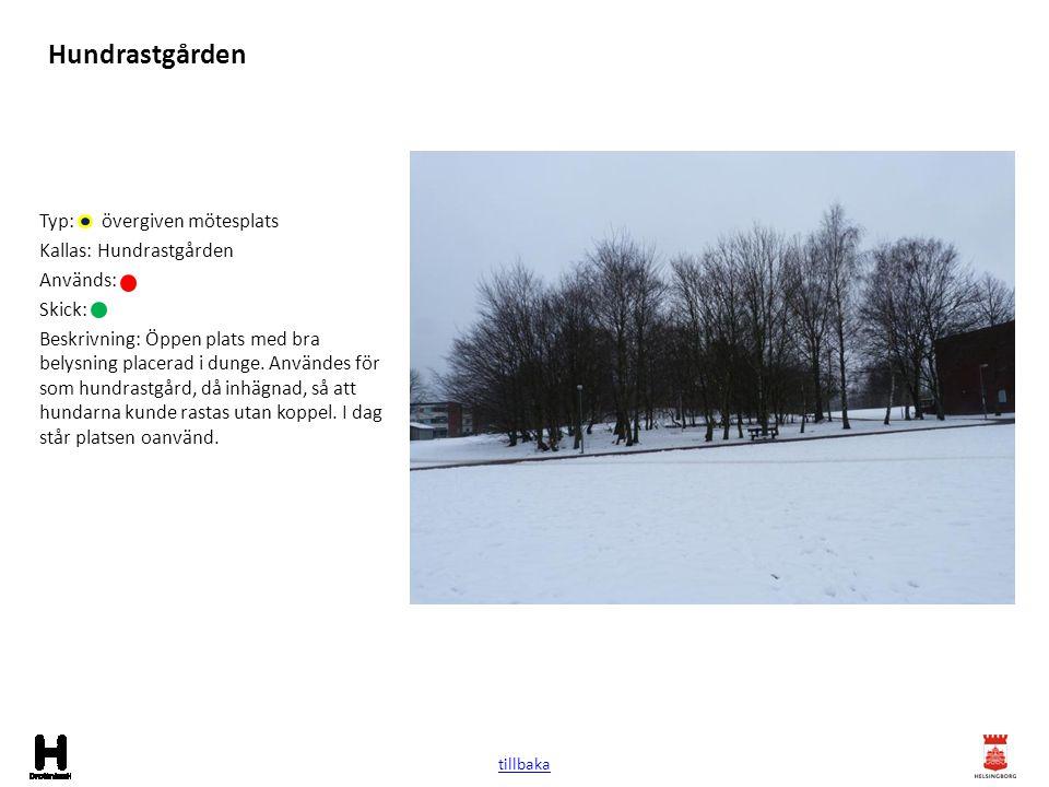 Hundrastgården Typ: övergiven mötesplats Kallas: Hundrastgården