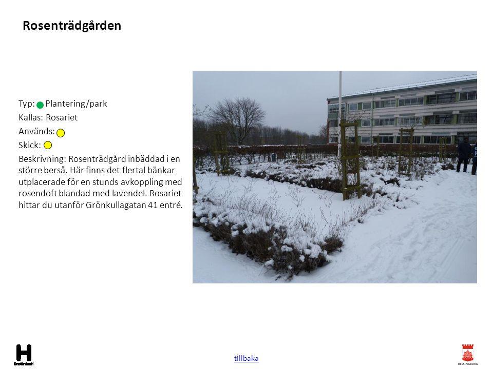 Rosenträdgården Typ: Plantering/park Kallas: Rosariet Används: Skick: