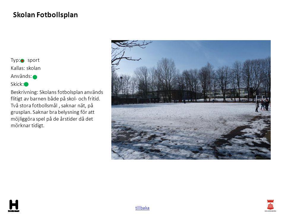 Skolan Fotbollsplan Typ: sport Kallas: skolan Används: Skick: