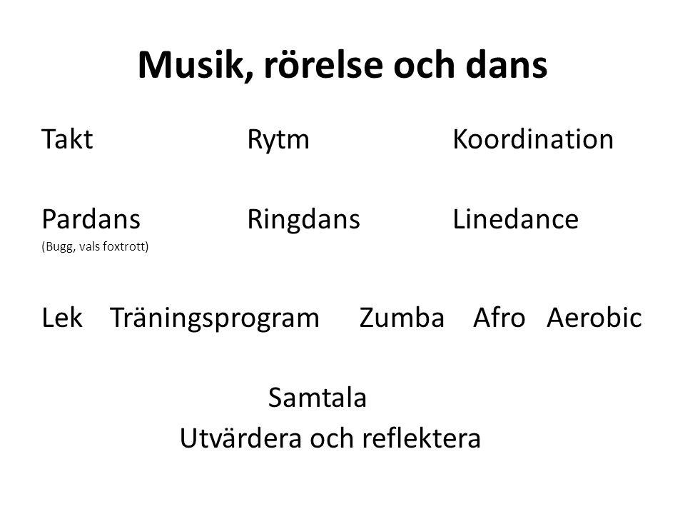 Musik, rörelse och dans Takt Rytm Koordination