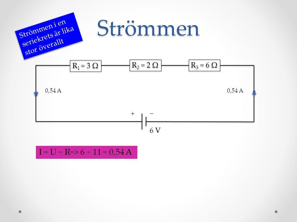 Strömmen I = U ÷ R=> 6 ÷ 11 = 0,54 A