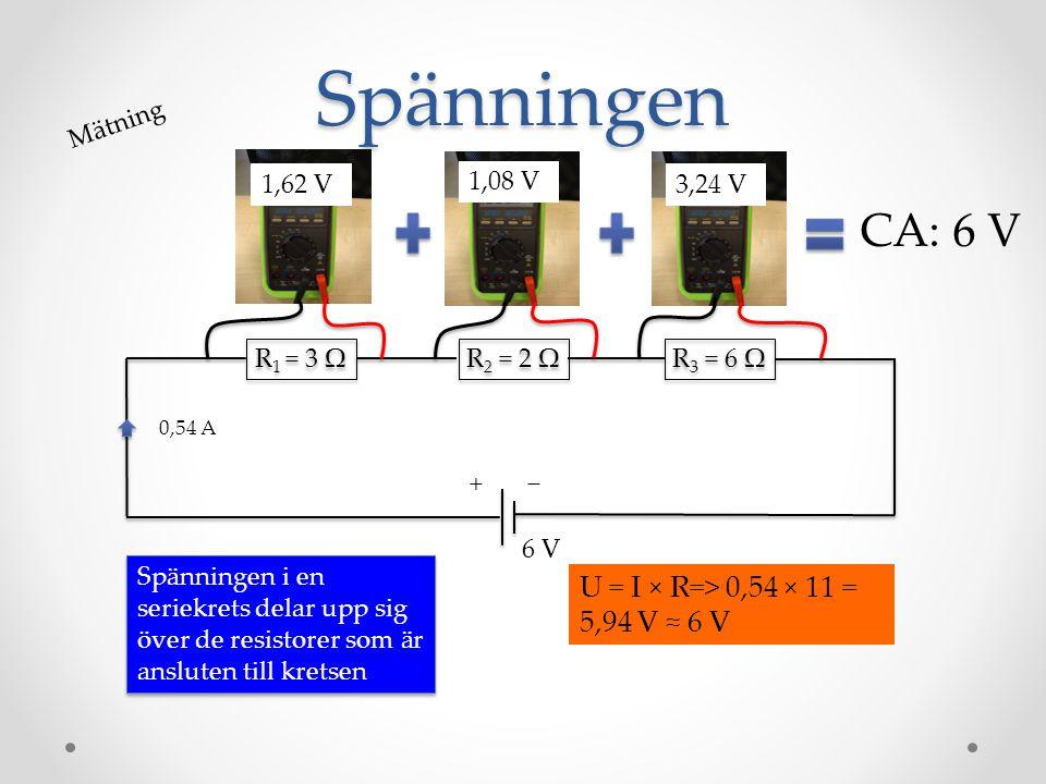 Spänningen CA: 6 V U = I × R=> 0,54 × 11 = 5,94 V ≈ 6 V Mätning