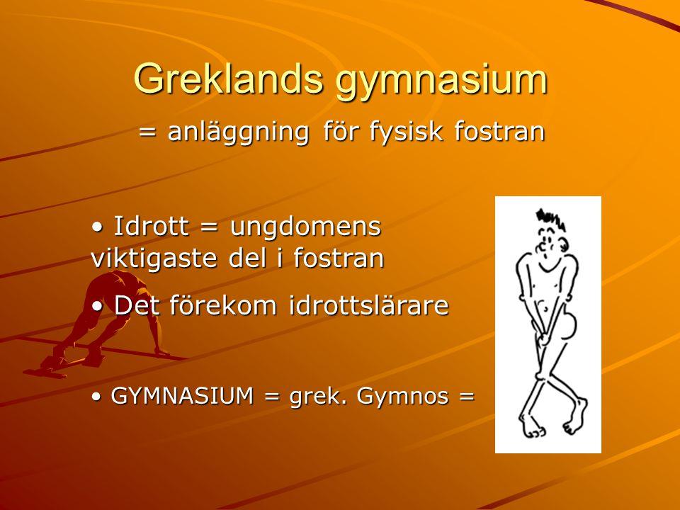 Greklands gymnasium = anläggning för fysisk fostran