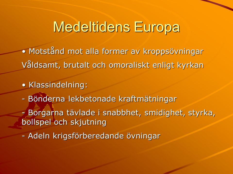 Medeltidens Europa Motstånd mot alla former av kroppsövningar
