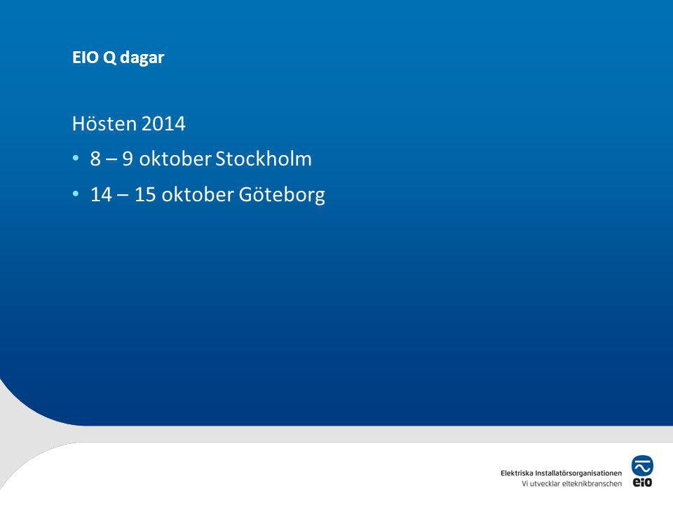Hösten 2014 8 – 9 oktober Stockholm 14 – 15 oktober Göteborg