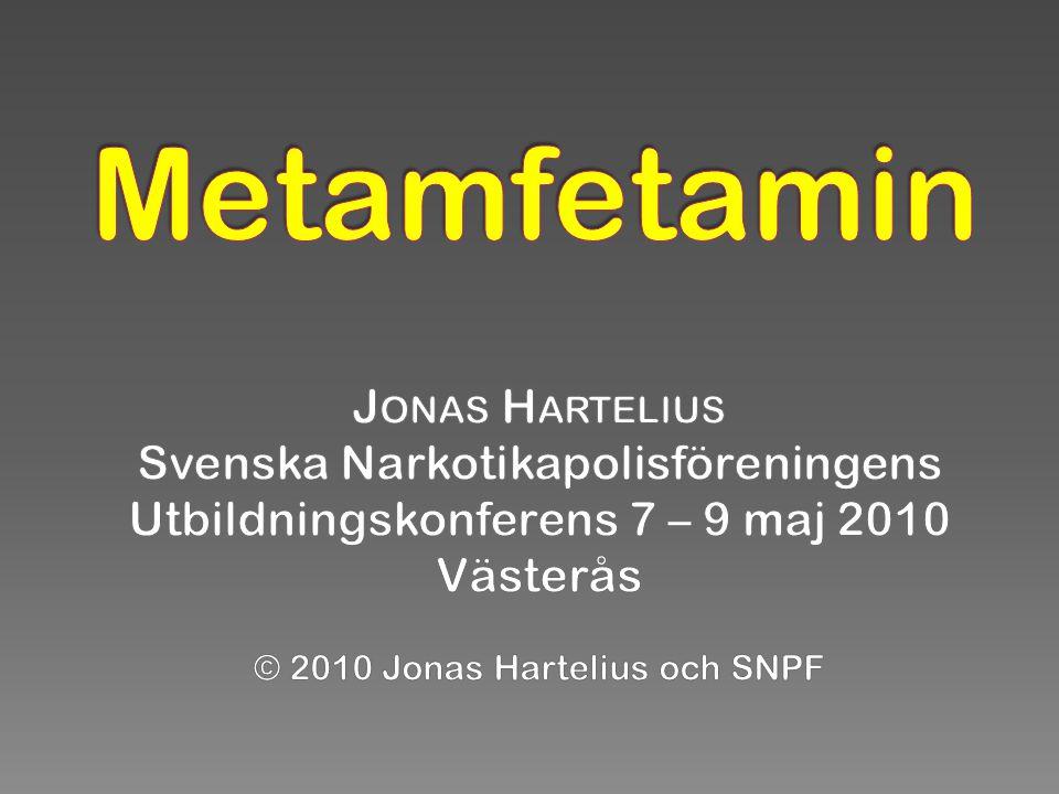 Metamfetamin Jonas Hartelius Svenska Narkotikapolisföreningens