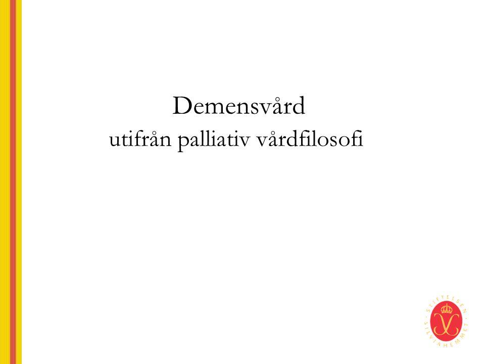 Demensvård utifrån palliativ vårdfilosofi