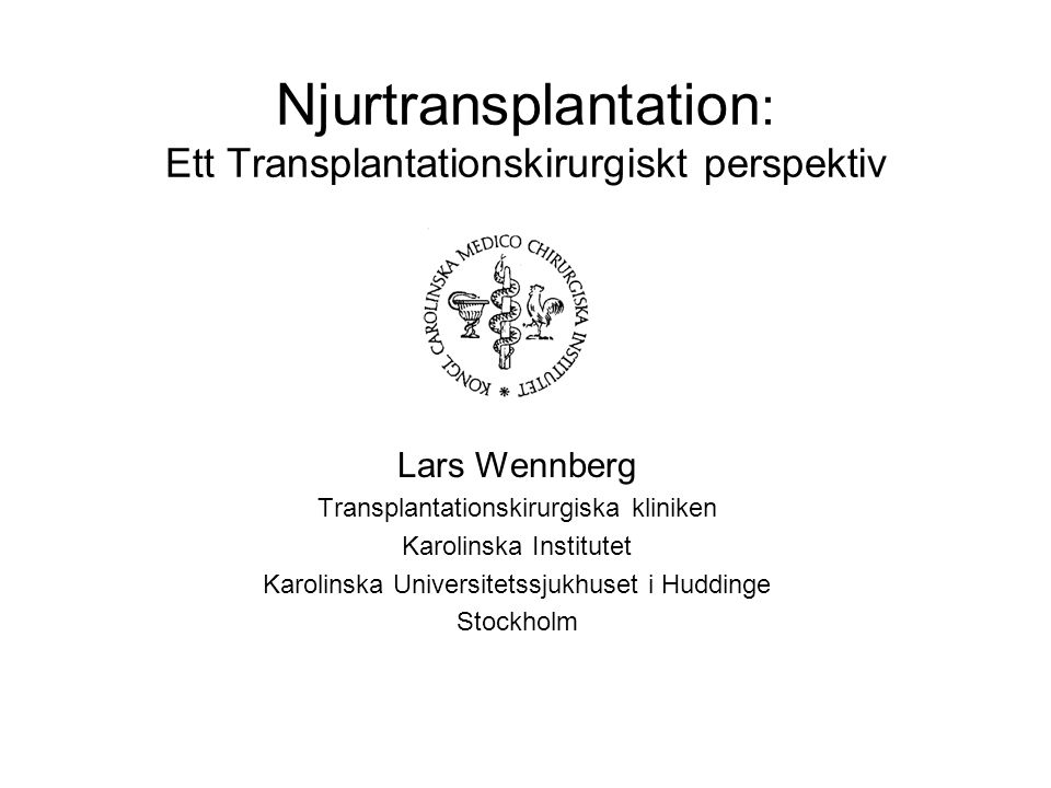Njurtransplantation: Ett Transplantationskirurgiskt perspektiv