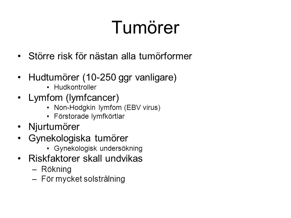 Tumörer Större risk för nästan alla tumörformer