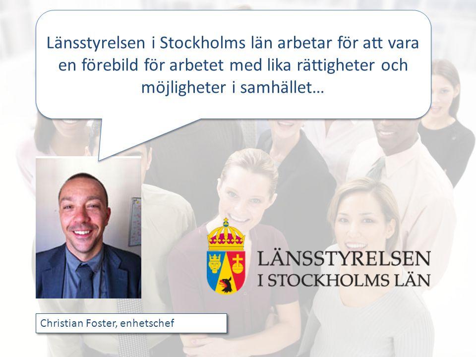 Länsstyrelsen i Stockholms län arbetar för att vara en förebild för arbetet med lika rättigheter och möjligheter i samhället…