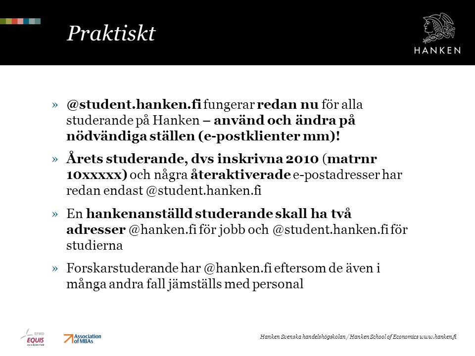 Praktiskt @student.hanken.fi fungerar redan nu för alla studerande på Hanken – använd och ändra på nödvändiga ställen (e-postklienter mm)!