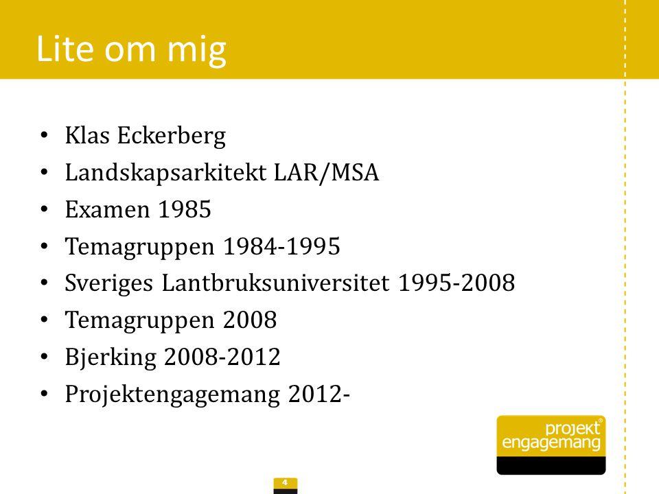 Lite om mig Klas Eckerberg Landskapsarkitekt LAR/MSA Examen 1985