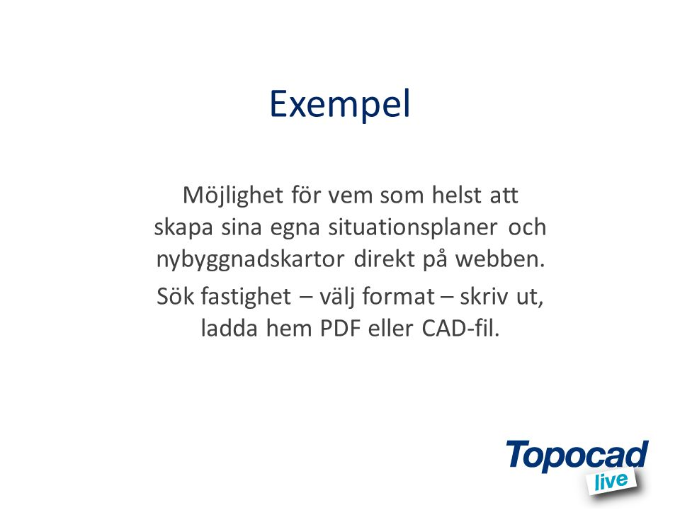 Sök fastighet – välj format – skriv ut, ladda hem PDF eller CAD-fil.