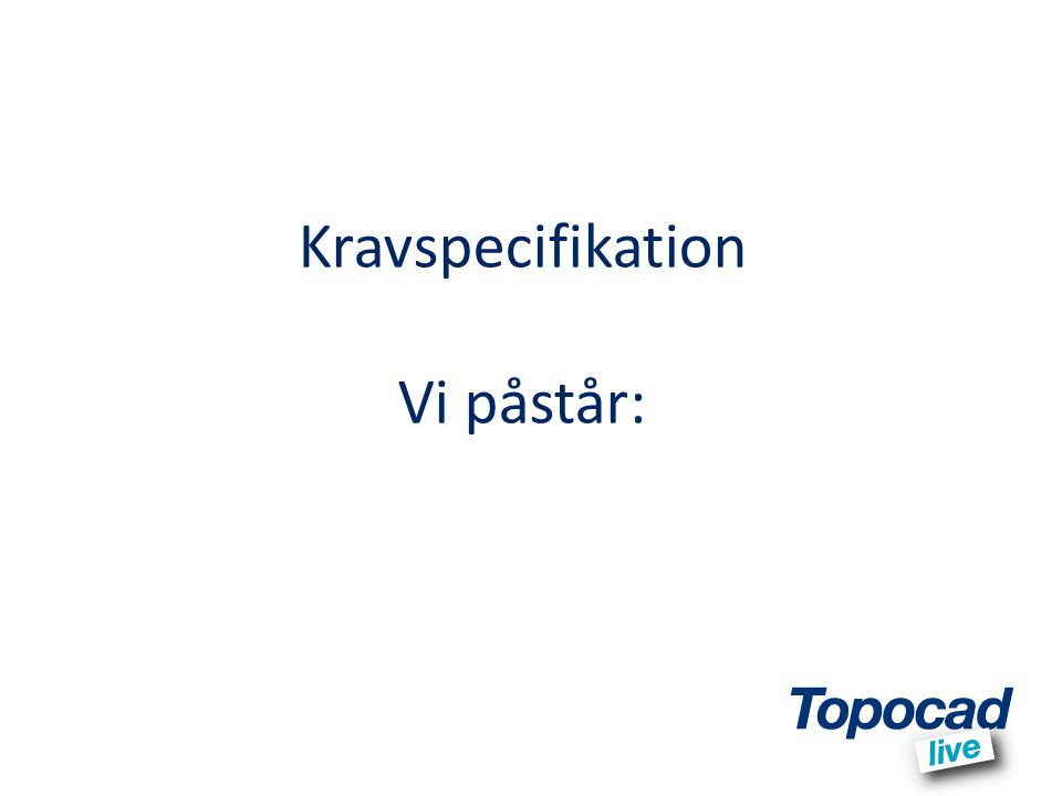 Kravspecifikation Vi påstår: