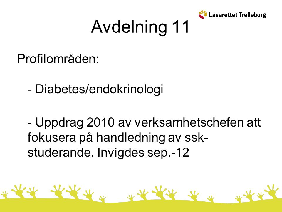 Avdelning 11 Profilområden: - Diabetes/endokrinologi