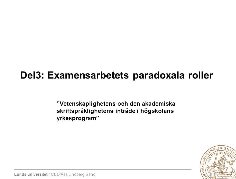 Del3: Examensarbetets paradoxala roller