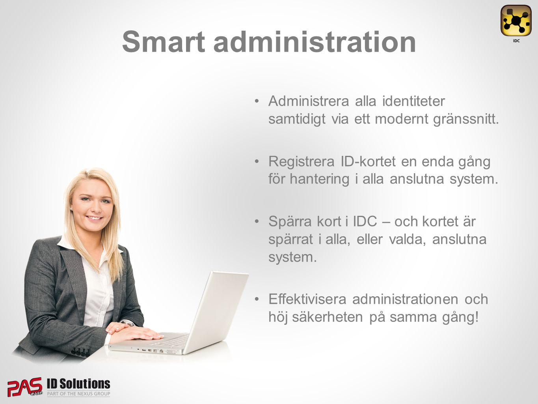Smart administration Administrera alla identiteter samtidigt via ett modernt gränssnitt.
