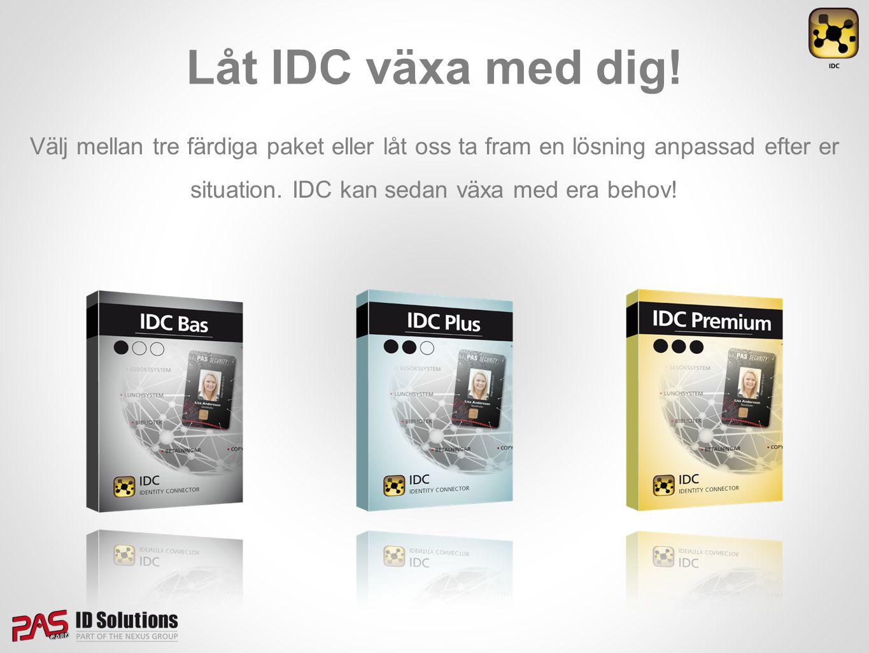 Låt IDC växa med dig.
