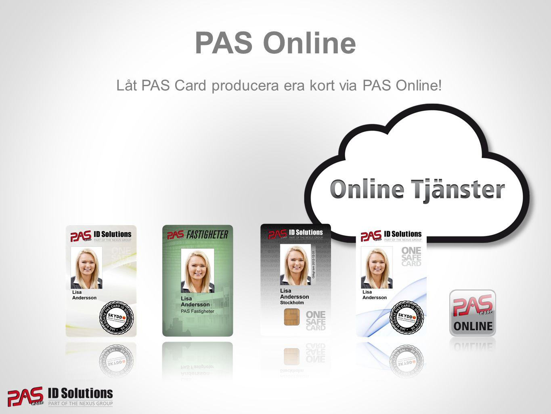 Låt PAS Card producera era kort via PAS Online!