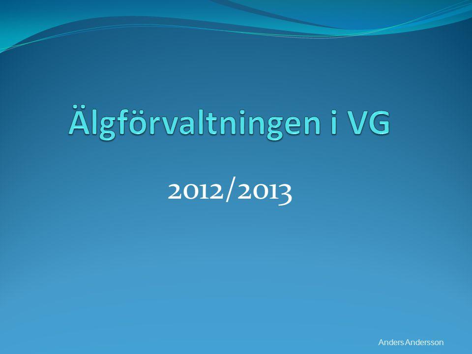 Älgförvaltningen i VG 2012/2013 Anders Andersson