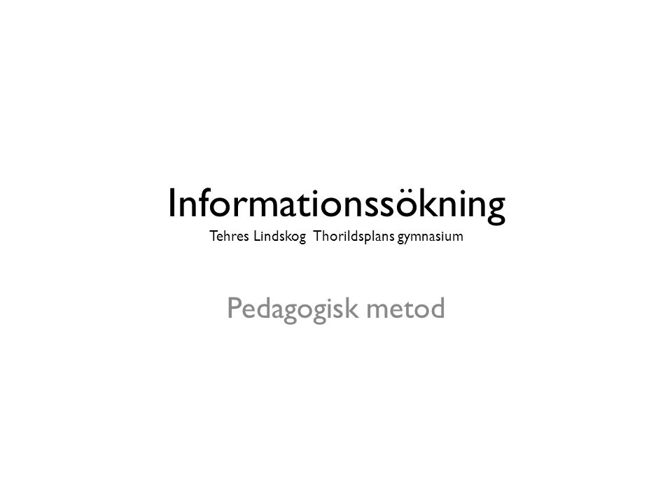 Informationssökning Tehres Lindskog Thorildsplans gymnasium