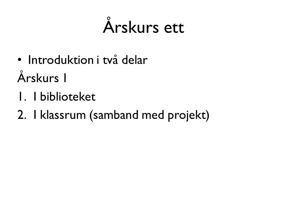 Årskurs ett Introduktion i två delar Årskurs 1 I biblioteket