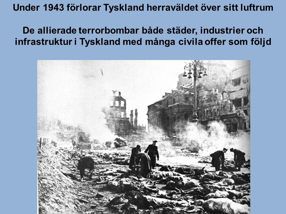 Under 1943 förlorar Tyskland herraväldet över sitt luftrum