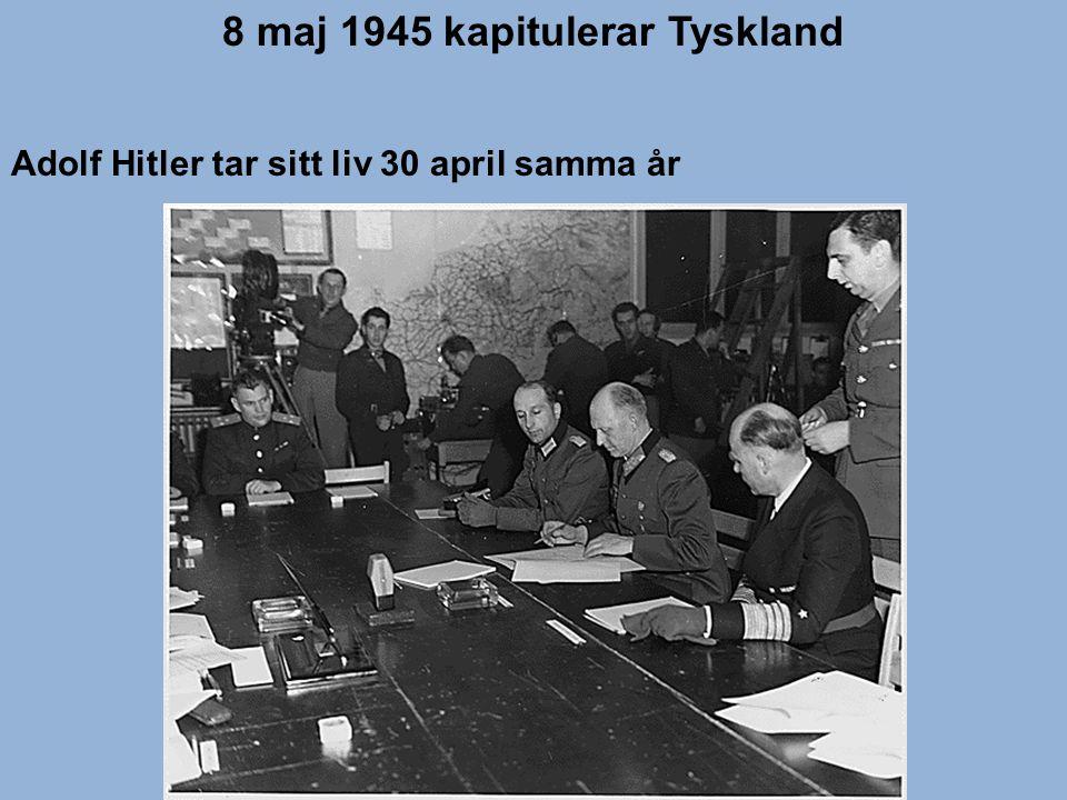 8 maj 1945 kapitulerar Tyskland