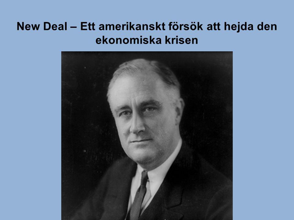 New Deal – Ett amerikanskt försök att hejda den ekonomiska krisen