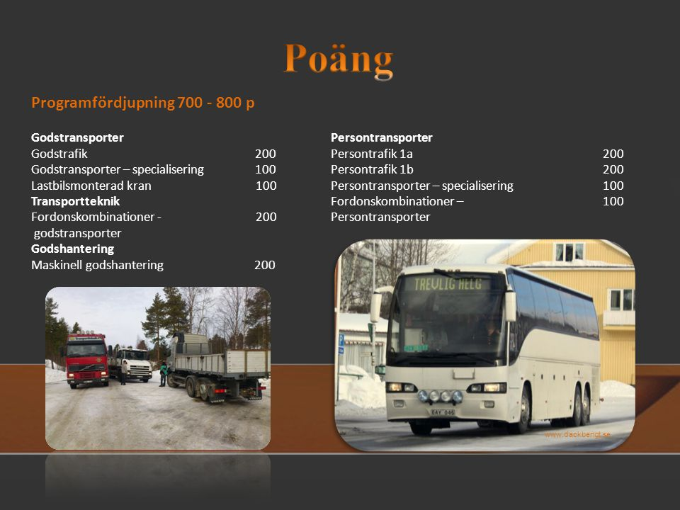 Poäng Programfördjupning 700 - 800 p Godstransporter Godstrafik 200