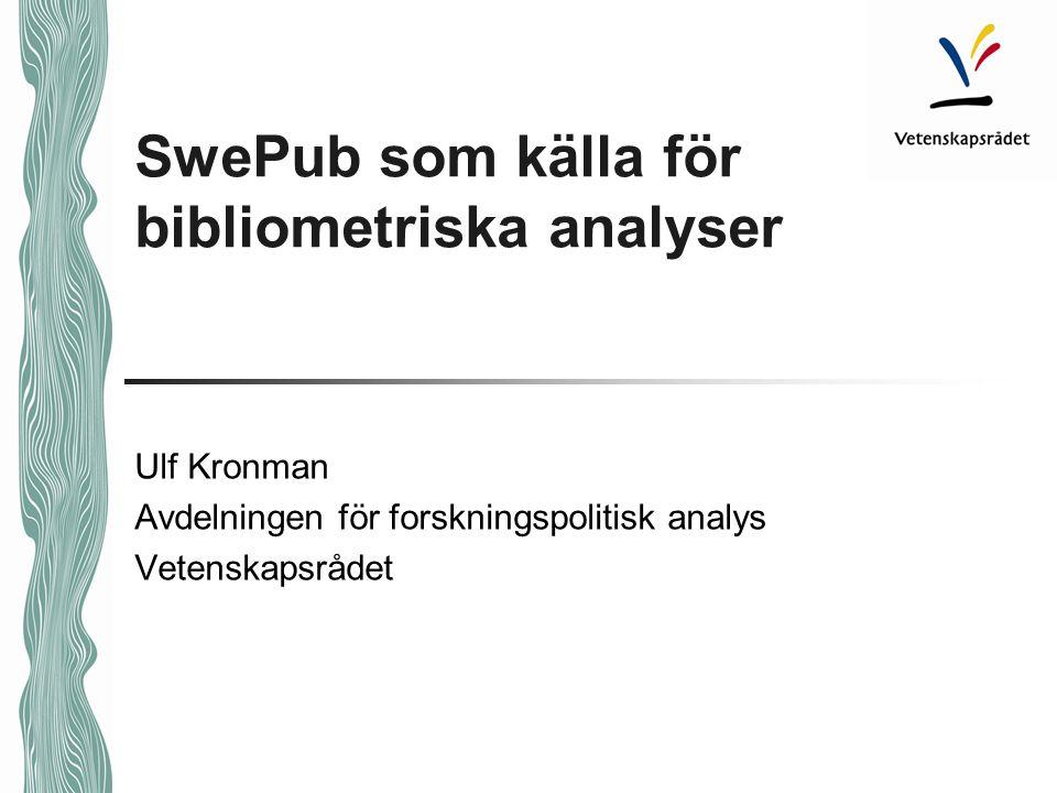 SwePub som källa för bibliometriska analyser