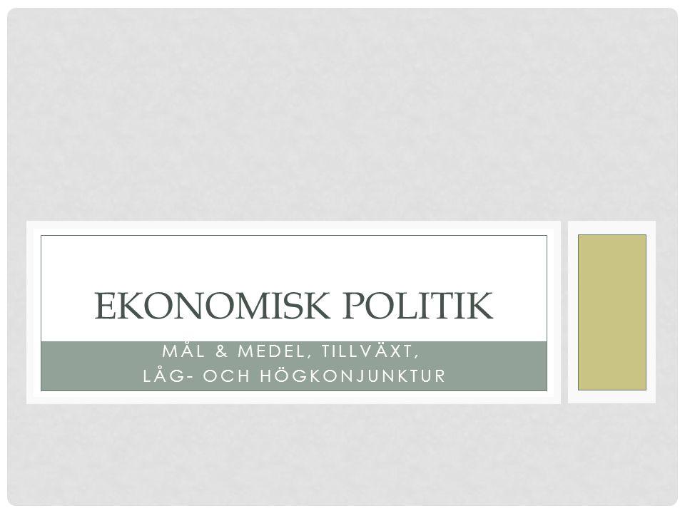 Mål & medel, Tillväxt, låg- och högkonjunktur