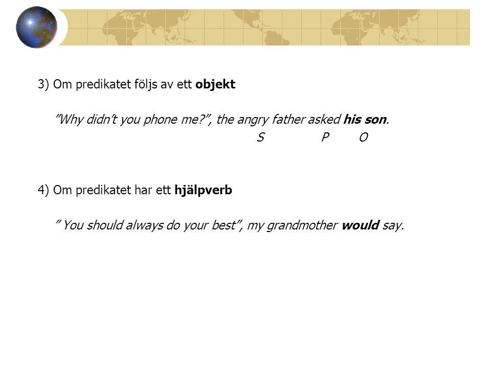 3) Om predikatet följs av ett objekt