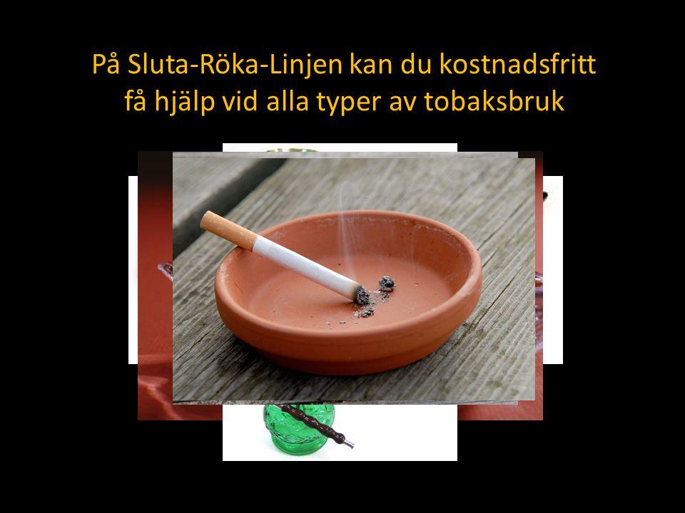 På Sluta-Röka-Linjen kan du kostnadsfritt få hjälp vid alla typer av tobaksbruk