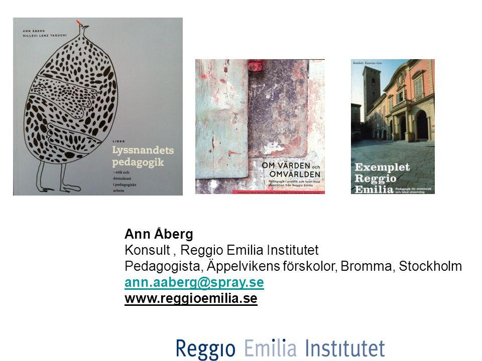 Ann Åberg Konsult , Reggio Emilia Institutet. Pedagogista, Äppelvikens förskolor, Bromma, Stockholm.