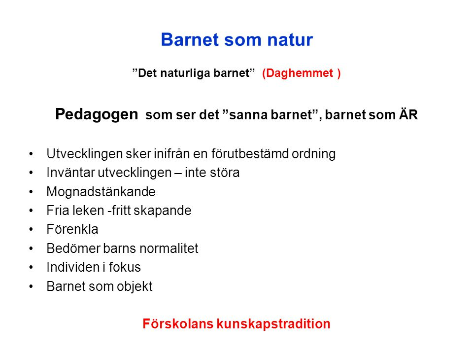Det naturliga barnet (Daghemmet ) Förskolans kunskapstradition