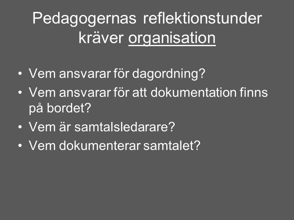 Pedagogernas reflektionstunder kräver organisation