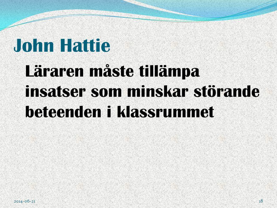 John Hattie Läraren måste tillämpa insatser som minskar störande beteenden i klassrummet 2017-04-02