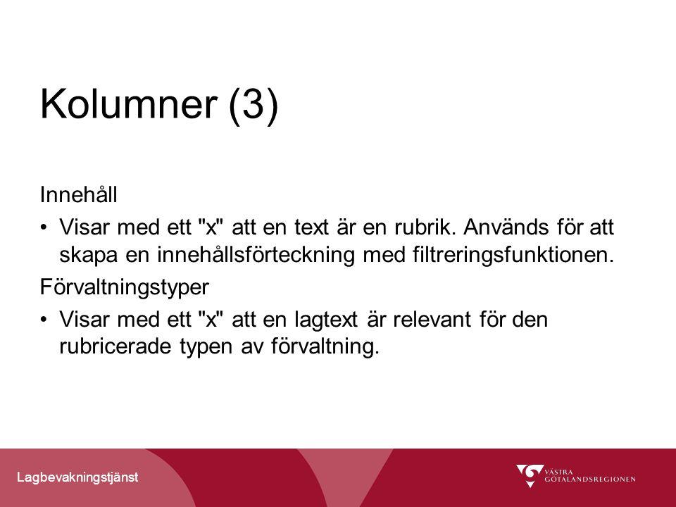 Kolumner (3) Innehåll. Visar med ett x att en text är en rubrik. Används för att skapa en innehållsförteckning med filtreringsfunktionen.