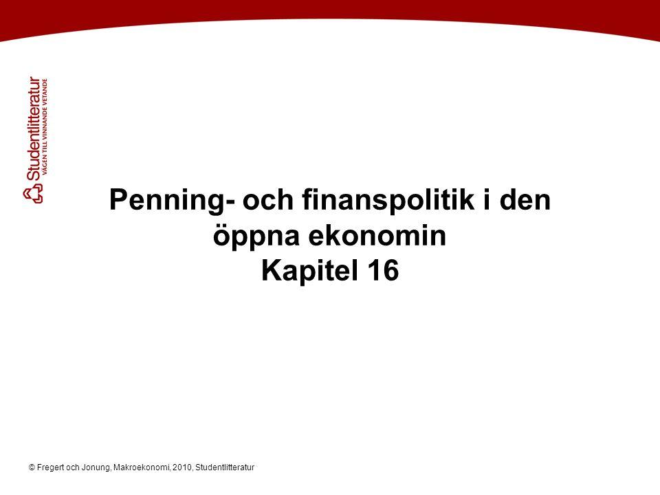 Penning- och finanspolitik i den öppna ekonomin Kapitel 16