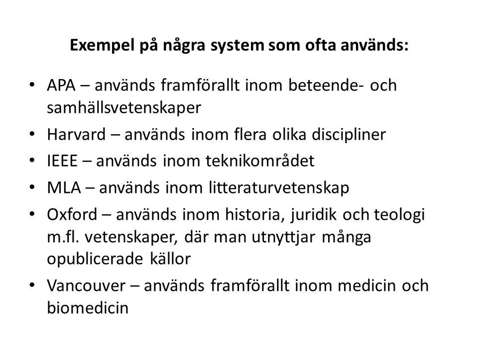 Exempel på några system som ofta används: